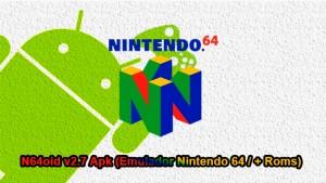 N64oid v2.7 Apk (Emulador de Nintendo 64 / + Roms)