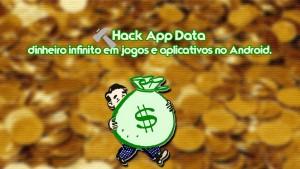 Hack App Data – dinheiro infinito em jogos e aplicativos no Android.