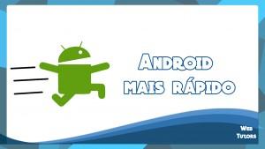 Dica – Como deixar seu android mais rapido sem root e programas.