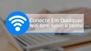 Tutorial – Como conectar em qualquer WiFi sem saber a senha.