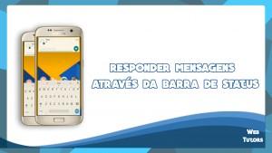 Tutorial – Como responder mensagens através da barra de status do android.