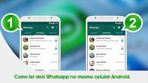 Tutorial – Como ter dois Whatsapp no mesmo celular Android (Sem Root).