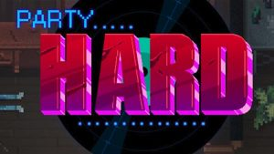 Party Hard v0.10012 Apk + Data Full