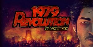 1979 Revolution: Black Friday v1.0.1 Apk + Data Full