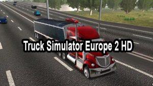 Truck Simulator Europe 2 HD v1.0.3 Apk Full |