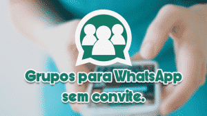Tutorial – Como entrar em vários grupos do WhatsApp sem ter convite no Android. |