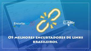 Dica – Os 2 melhores encurtadores de links brasileiros para ganhar dinheiro.  