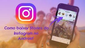 Tutorial – Como baixar Stories do Instagram no Android. |