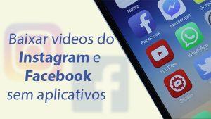 Tutorial – Como baixar videos do Instagram e do Facebook sem aplicativos no Android. |